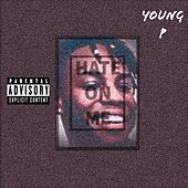 Hate on Me by Young P