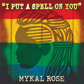 I Put A Spell On You de Mykal Rose
