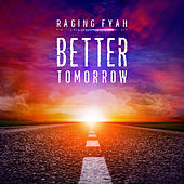 Better Tomorrow von Raging Fyah