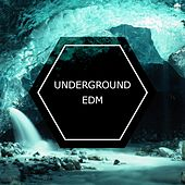 Underground EDM by Various Artists