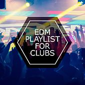 EDM Playlist For Clubs by Various Artists