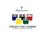 Crush The Losers by Regurgitator