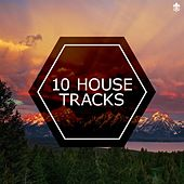10 House Tracks by Various Artists