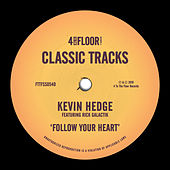 Follow Your Heart (feat. Rick Galactik) by Kevin Hedge (blaze)