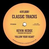 Follow Your Heart (feat. Rick Galactik) van Kevin Hedge (blaze)