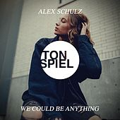 We Could Be Anything di Alex Schulz
