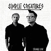 Strange Love by Simple Creatures