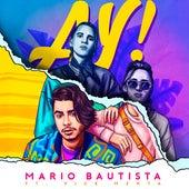 AY! (feat. VICE MENTA) de Mario Bautista