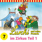 Folge 7: Lurchi und seine Freunde im Zirkus - Teil 1 von Lurchi und seine Freunde