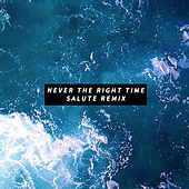 Never The Right Time (Salute Remix) by Janine