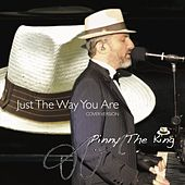 Just the Way You Are by Pinny the King