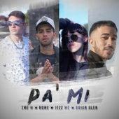 Pa' Mi (feat. Rome, Eme M & Jezz Mc) by Raian Alen
