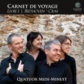 Carnet de voyage, Livre 1, Beethoven & Cras de Quatuor Midi-Minuit