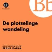 De plotselinge wandeling (Geschreven door Franz Kafka) von Bulkboek
