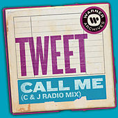 Call Me (C & J Radio Mix) by Tweet