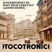 Ausgerechnet du hast mich gerettet (mESMO Remix) von Tocotronic