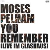 You remember (live im GLASHAUS) von Moses Pelham