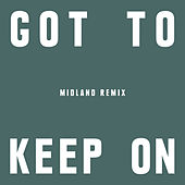 Got To Keep On (Midland Remix) by The Chemical Brothers