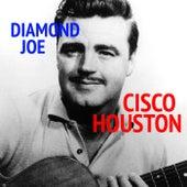 Diamond Joe de Cisco Houston