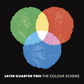 The Colour Scheme de Latin Quarter Trio
