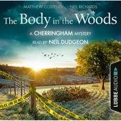 The Body in the Woods - The Cherringham Novels: A Cherringham Mystery 2 (Unabridged) von Matthew Costello