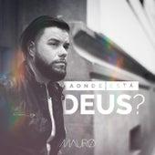 Aonde Está Deus? de Mauro Henrique