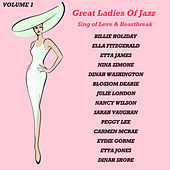 Great Ladies of Jazz Sing of Love & Heartbreak, Volume 1 (The Original Recordings Re-mastered) de Various Artists