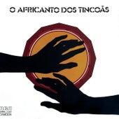 O Africanto dos Tincoãs de Os Tincoãs