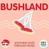 Bushland - Soothing Sleep Through Music de ABC Kids