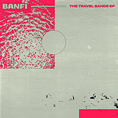 The Travel Bands EP by Banfi