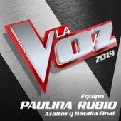 La Voz 2019 - Equipo Paulina Rubio - Asaltos Y Batalla Final (En Directo En La Voz / 2019) by Various Artists