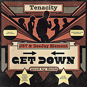 Get Down by Tenacity, J57, DeeJay Element, Exile