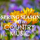 Spring Season With Country Music by Various Artists