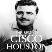 The Best Of Cisco Houston de Cisco Houston