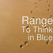 To Think in Blue de The Range