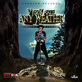 Any Weather by VYBZ Kartel
