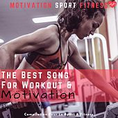 The Best Song for Workout & Motivation (Compilation Pour Le Sport & Fitness) de Motivation Sport Fitness