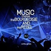 Music Makes the Bourgeoisie and the Rebel, Vol. 3 de Various Artists