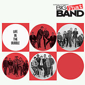 Life In The Bubble by Gordon Goodwin's Big Phat Band