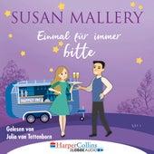 Einmal für immer bitte - Happily Inc, Teil 4 (Ungekürzt) von Susan Mallery