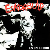 Es un error by Eskorbuto