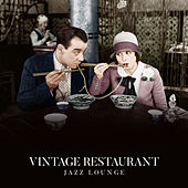 Vintage Restaurant Jazz Lounge: 15 Background Smooth Jazz Melodies Ideal for Nice Time Spending with Family von Chilled Jazz Masters