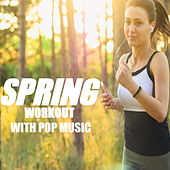 Spring Workout With Pop Music by Various Artists