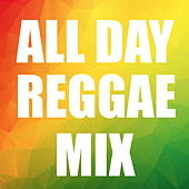 All Day Reggae Mix de Various Artists