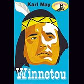 Folge 1: Winnetou (Hörspiel Edition) von Karl May