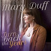 Turn Back the Years by Mary Duff