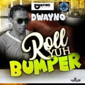 Roll Yuh Bumper by Dwayno