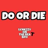 Do Or Die von Lynkzzy
