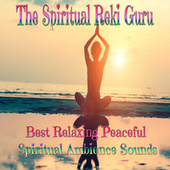Best Relaxing Peaceful Spiritual Ambience Sounds von The Spiritual Reki Guru