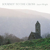 Journey to the Cross de Jason Wright